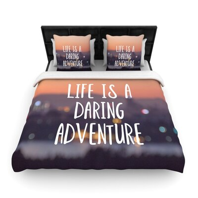 Jillian Audrey Life Is a Daring Adventure Typography Woven Duvet Cover Size: Full/Queen