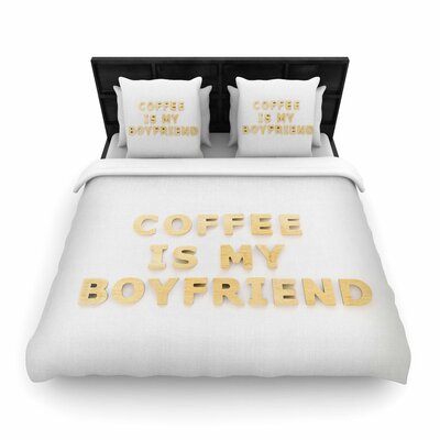 Kristi Jackson Coffee Is My Boyfriend Typography Woven Duvet Cover Size: Twin