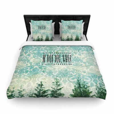 Robin Dickinson If Not You, Who? Typography Woven Duvet Cover Size: King