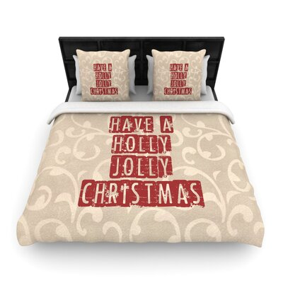 Sylvia Cook Have a Holly Jolly Christmas Holiday Woven Duvet Cover Size: King