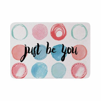 Just Be You Memory Foam Bath Rug Size: 0.5 H x 24 W x 36 D