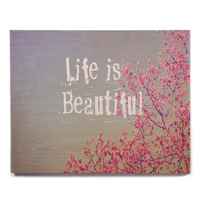 'Life is Beautiful' Graphic Art Print on Wood ETHM8113 39109788
