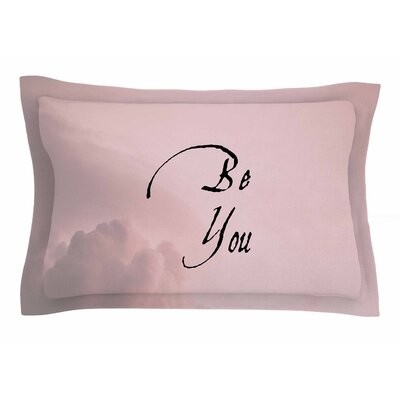 Suzanne Carter Be You Typography Digital Sham Size: King