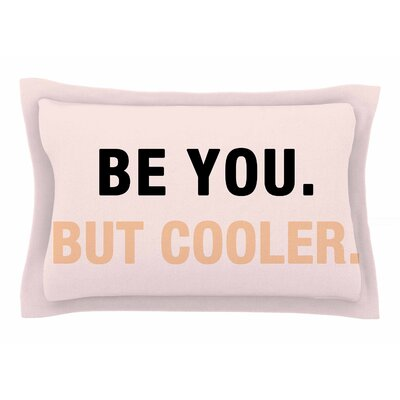 Vasare Nar Be You But Cooler Digital Sham Size: 20 H x 40 W x 0.25 D