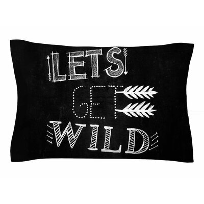 Chelsea Victoria Lets Get Wild Typography Illustration Sham Size: King