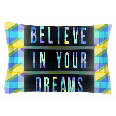 AlyZen Moonshadow 'Believe in Your Dreams 1' Typography Sham Size: Queen