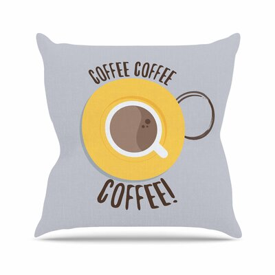 Jackie Rose Coffee! Outdoor Throw Pillow Size: 18 H x 18 W x 5 D