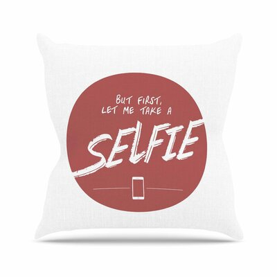 Juan Paolo Let Me Take a Selfie Outdoor Throw Pillow Size: 16 H x 16 W x 5 D