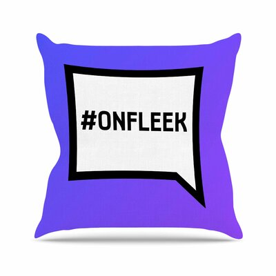 On Fleek Outdoor Throw Pillow Size: 16 H x 16 W x 5 D