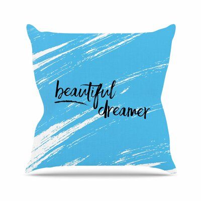 NL designs Beautiful Dreamer Typography Outdoor Throw Pillow Size: 16 H x 16 W x 5 D