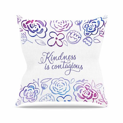 Noonday Design Kindness Is Contagious Outdoor Throw Pillow Size: 18 H x 18 W x 5 D