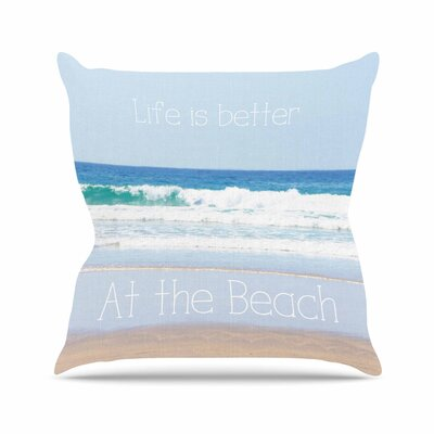 Sylvia Coomes Life is Better at the Beach Outdoor Throw Pillow Size: 18 H x 18 W x 5 D