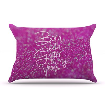Beth Engel Born With Glitter Sparkle Pillow Case