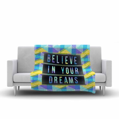AlyZen Moonshadow Believe in Your Dreams 1 Typography Fleece Throw Size: 60 W x 80 L