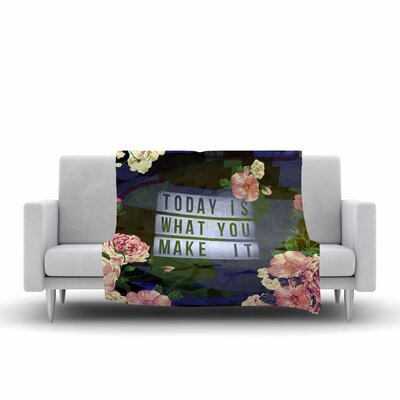 AlyZen Moonshadow Today is What You Make It 1 Typography Fleece Throw Size: 60 W x 80 L