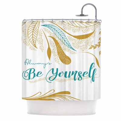 Famenxt Always Be Yourself Shower Curtain