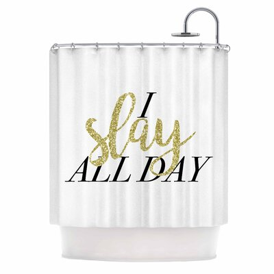 I Slay All Day Shower Curtain