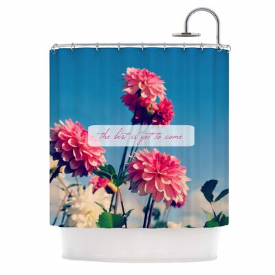 The Best is Yet to Come Photography Shower Curtain