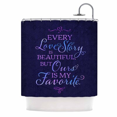 Every Love Story is Beautiful Shower Curtain