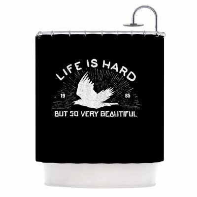 Life is Hard Typography Shower Curtain