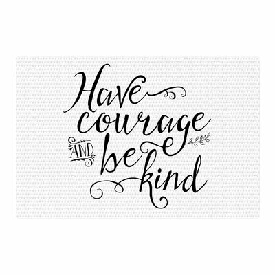 Noonday Designs Have Courage and Be Kind Black/White Area Rug Rug Size: 2 x 3
