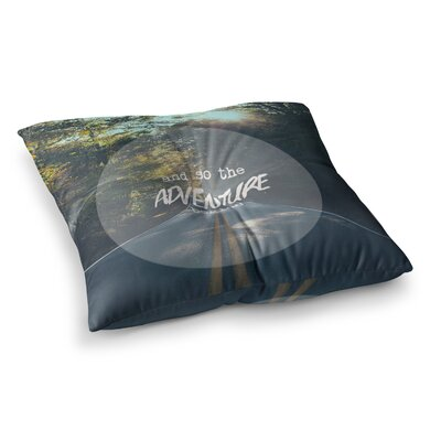 The Adventure Begins Typography Nature by Ann Barnes Floor Pillow Size: 26 x 26