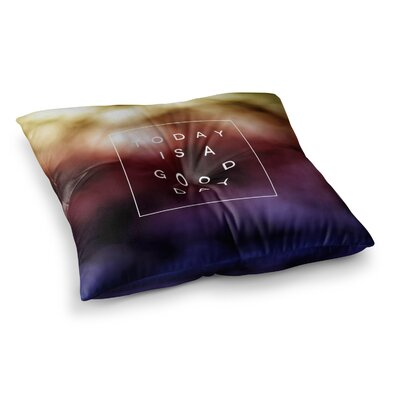 Good Day by Galaxy Eyes Floor Pillow Size: 26 x 26