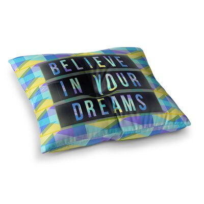 Believe in Your Dreams 1 Typography by Alyzen Moonshadow Floor Pillow Size: 23 x 23