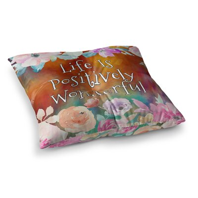 Life is Positively Wonderful 1 Digital by Alyzen Moonshadow Floor Pillow Size: 26 x 26