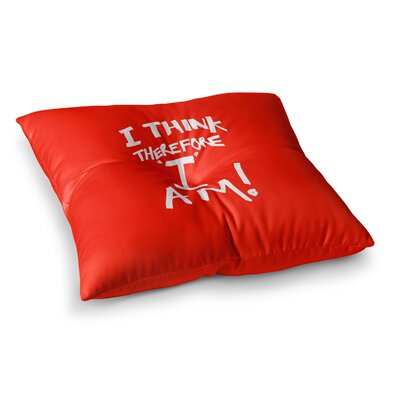 I Think, Therefore I Am Typography by Bruce Stanfield Floor Pillow Size: 26 x 26, Color: Red/White