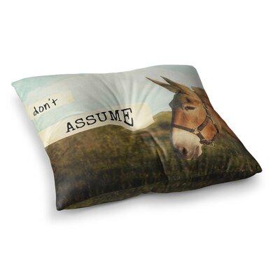 Dont Assume by Catherine McDonald Floor Pillow Size: 23 x 23