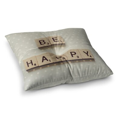 Be Happy by Cristina Mitchell Floor Pillow Size: 23 x 23