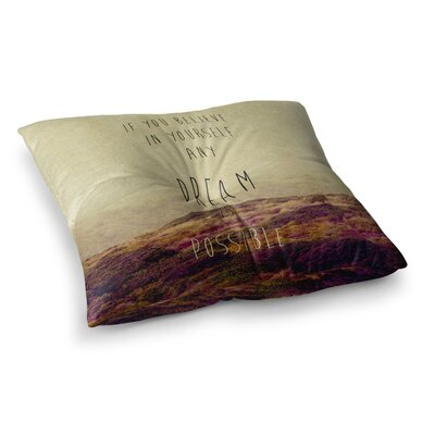 Believe Desert Quote by Ingrid Beddoes Floor Pillow Size: 23 x 23