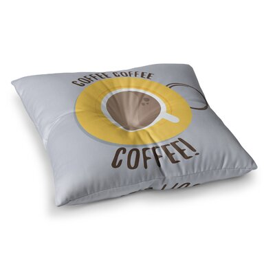 Coffee! by Jackie Rose Floor Pillow Size: 23 x 23
