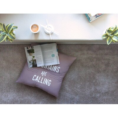 The Mountains are Calling Typography by Jackie Rose Floor Pillow Size: 26 x 26