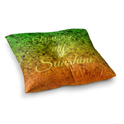 You are My Sunshine by Ebi Emporium Floor Pillow Size: 23 x 23