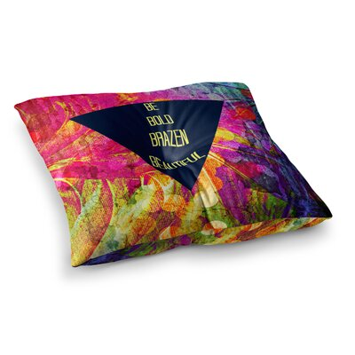Be Bold Brazen Beautiful Rainbow by Ebi Emporium Floor Pillow Size: 23 x 23