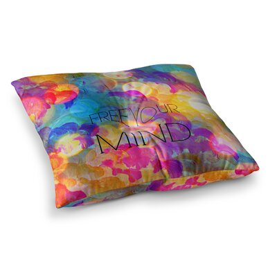 Free Your Mind by Ebi Emporium Floor Pillow Size: 26 x 26, Color: Rainbow