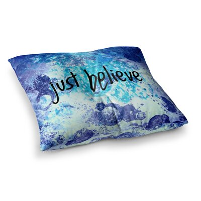 Just Believe by Ebi Emporium Floor Pillow Size: 26 x 26