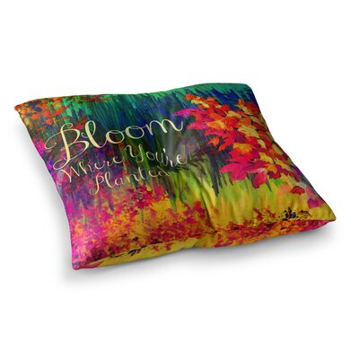 Bloom Where Youre Planted Floral by Ebi Emporium Floor Pillow Size: 23 x 23