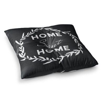 Home Sweet Home Floor Pillow Size: 26 x 26
