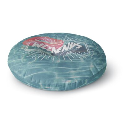 More Weekends Round Floor Pillow Size: 23 x 23