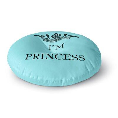 Louise Machado Im a Princess Round Floor Pillow Size: 23 x 23