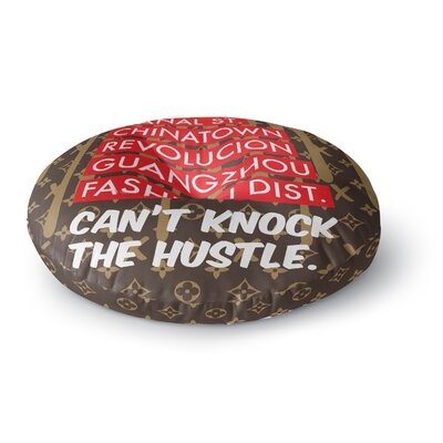Just L 'Can't Knock the Hustle Brn' Urban Round Floor Pillow Size: 23