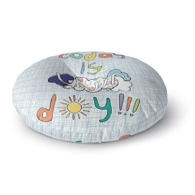 MaJoBV Today is Your Day Cloud Round Floor Pillow Size: 26 x 26