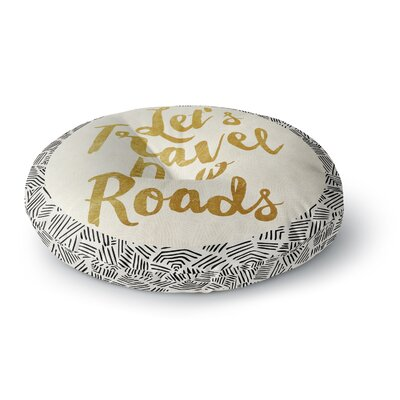 Pom Graphic Design Lets Travel New Roads Round Floor Pillow Size: 26 x 26