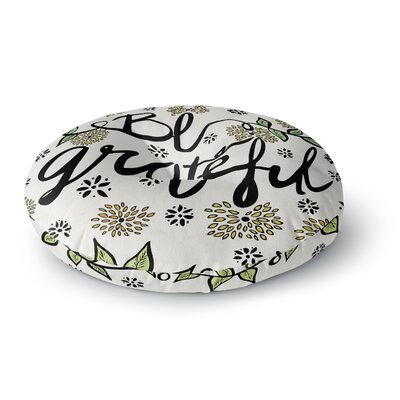 Pom Graphic Design Be Grateful Typography Nature Round Floor Pillow Size: 26 x 26
