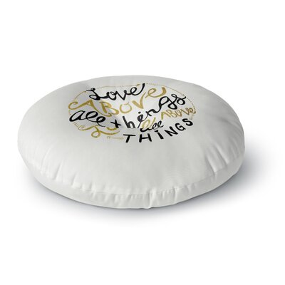 Pom Graphic Design Love Above All Things Vector Typography Round Floor Pillow Size: 26 x 26