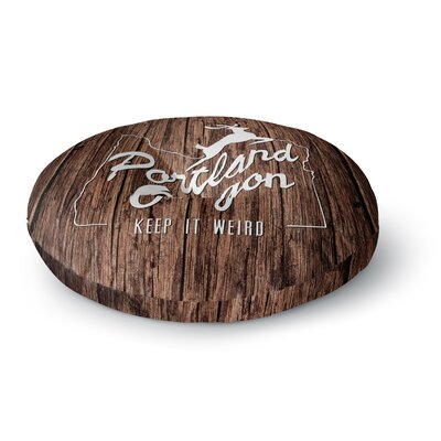 Juan Paolo Keep it Weird Portland Round Floor Pillow Size: 23 x 23