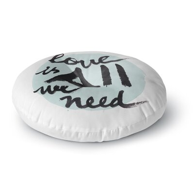 Qing Ji Love is All We Need Round Floor Pillow Size: 23 x 23